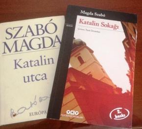 Magda Szabó, Katalin Sokağı/ Katalinutca